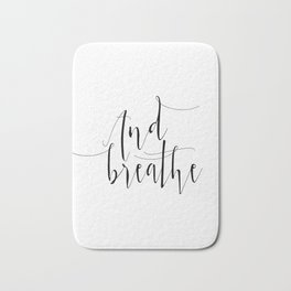 Yoga Print And Breathe Yoga Gifts Meditation Room Relax Quote Relax Print Relaxation Gift Printable Bath Mat