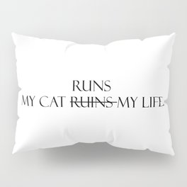 My cat runs... Pillow Sham