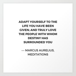 Stoicism: Adapt yourself to the life you have been given Art Print