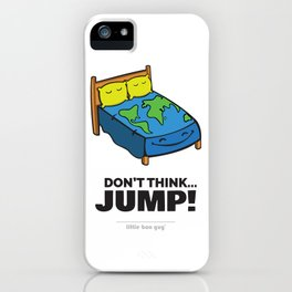 Don't Think... Jump! iPhone Case