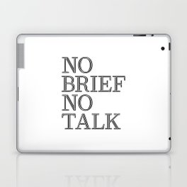 no brief no talk Laptop & iPad Skin