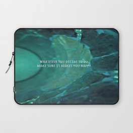Whatever You Decide Laptop Sleeve