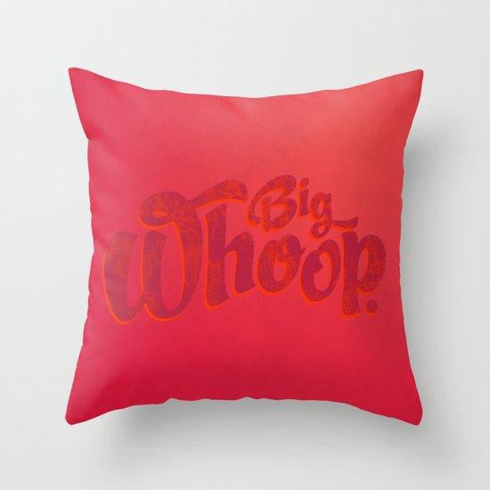 Big Whoop Throw Pillow