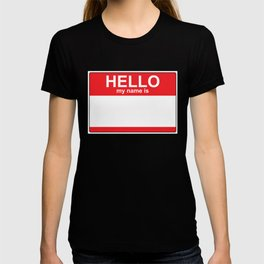HELLO my name is...white background T-shirt