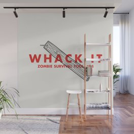 Whack it - Zombie Survival Tools Wall Mural