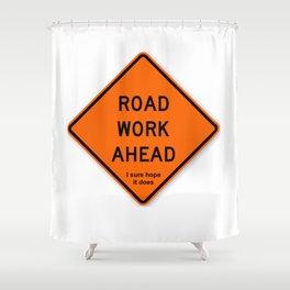 Road Work Ahead Meme Shower Curtain