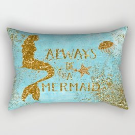 ALWAYS BE A MERMAID-Gold Faux Glitter Mermaid Saying Rectangular Pillow