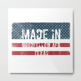 Made in Goodfellow Afb, Texas Metal Print