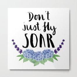 #KinaTurns24: Don't Just Fly Soar Metal Print