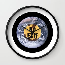 No exit earth sign - protest climate change Wall Clock