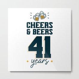 Cheers & Beers 41 years Metal Print