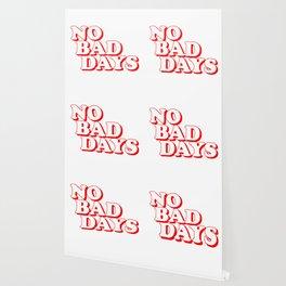 No Bad Days 2 Wallpaper