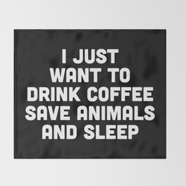 Drink Coffee Funny Quote Throw Blanket