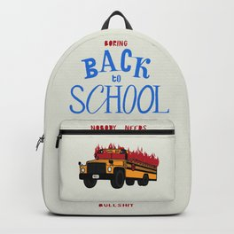 Hate to go Back to School Backpack