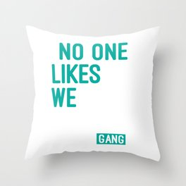No One Likes Us We Don't Care #Birdgang Football Shirt For Football T-Shirt Design Player Team Throw Pillow