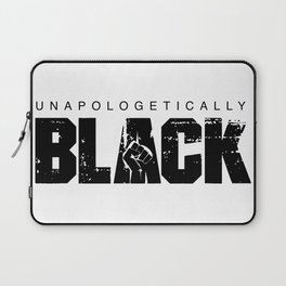 unapologetically black Laptop Sleeve