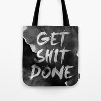get shit done Tote Bags featuring Motivational get it done by Stoian Hitrov - Sto