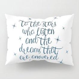 To the stars who listen Pillow Sham