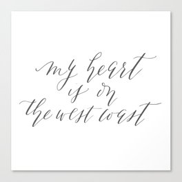 My Heart is on the West Coast Canvas Print