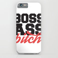 Boss Ass Bitch Slim Case iPhone 6s