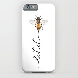 let it bee, let it bee...  iPhone Case