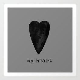 My Black Heart - Gray Background Art Print