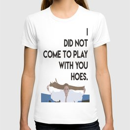 Did not come to play T-shirt