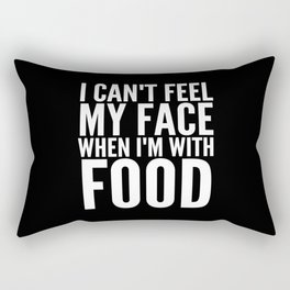 I Can't Feel My Face When I'm With Food (Black & White) Rectangular Pillow