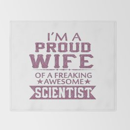 I'M A PROUD SCIENTIST'S WIFE Throw Blanket