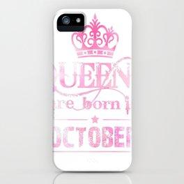 Queens-October-T-Shirt-For-Women.-Queens-Are-Born-In-October iPhone Case