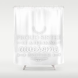 Brother,sister funny text tshirt gift idea Shower Curtain