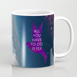 All You Have To Do Is Fly Coffee Mug