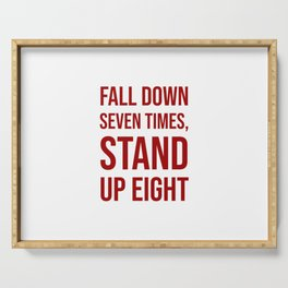 Fall down seven times, stand up eight - Motivational quote Serving Tray