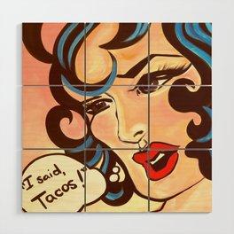 I SAID TACOS! Wood Wall Art