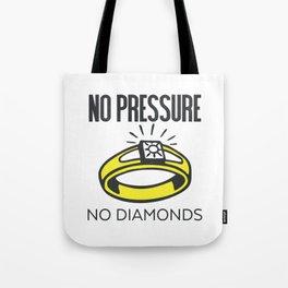 No Pressure, No Diamonds Tote Bag