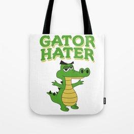 Haters Gonna Hate Tshirt Design Gator hater Tote Bag