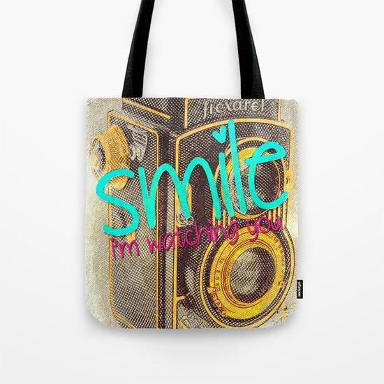 Smile, i'm watching you Tote Bag