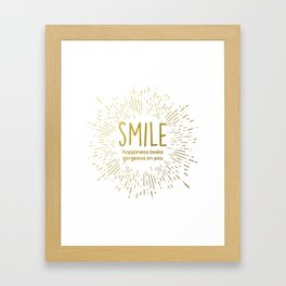 Smile: Happiness Looks Gorgeous On You Framed Art Print