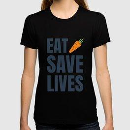 Eat Vegan, Save Lives! Be Healthy! T-shirt