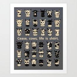Cease, Cows Art Print