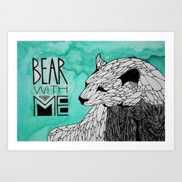 Bear With Me. Art Print