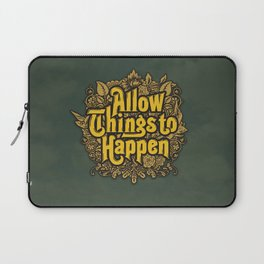 Allow Things to Happen Laptop Sleeve