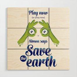 Simon says... Save the earth Wood Wall Art