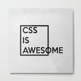 CSS is Awesome Metal Print
