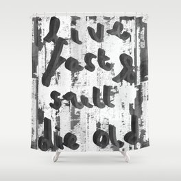 Live Fast Shower Curtain