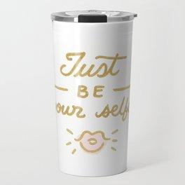 Just be your selfie  Travel Mug