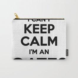 I cant keep calm I am an OATES Carry-All Pouch