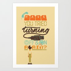 The IT Crowd - Have you tried turning it off and on again? Art Print