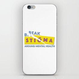 Break stigma around mental health iPhone Skin