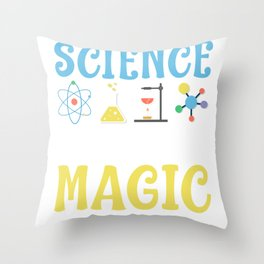 Science It's Like Magic But Real Scientist Throw Pillow